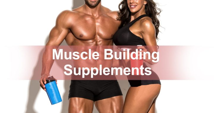 Muscle Building Supplements